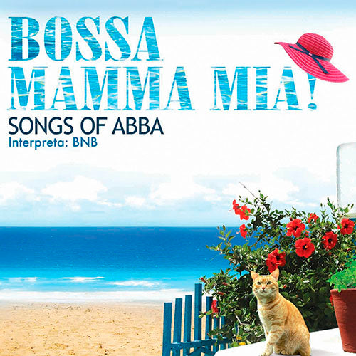BNB Bossa Mamma Mia! Songs Of ABBA 2CD