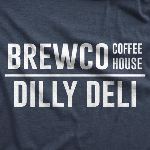 Brew Co. Coffee House | Dilly Deli - T-shirts and Hoodies