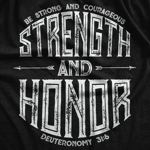 Strength and Honor - Courageous