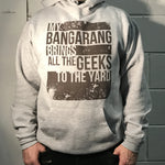 "Wild Bangarang Hoodie ""To The Yard"""