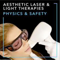 Aesthetic Laser & Light Therapies: Physics & Safety