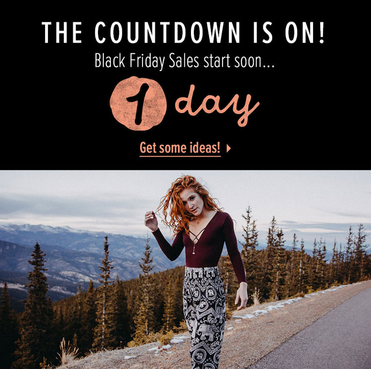 Black Friday Sales start soon! 2 Days. View Gift Guide