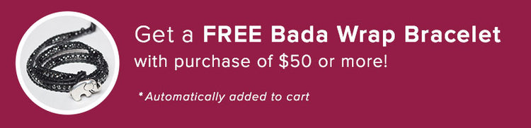 Free Bada Wrap Bracelet with purchase of $50 or more!