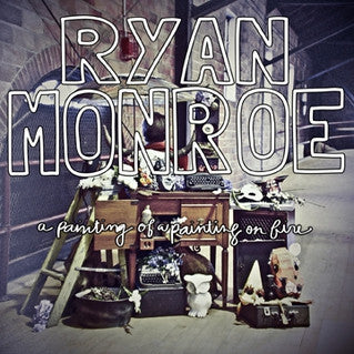 Ryan Monroe - A Painting of a Painting on Fire - Band of Horses