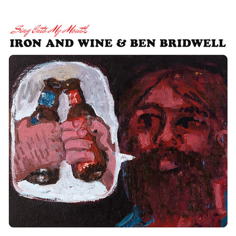 Iron & Wine and Ben Bridwell - Sing Into My Mouth Digital - Band of Horses