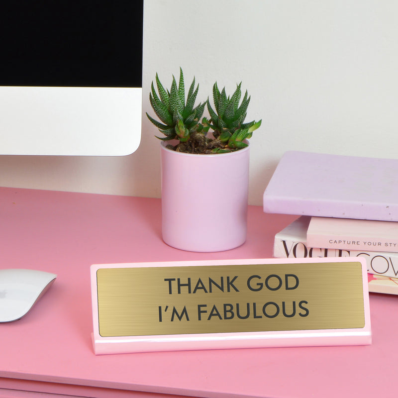 Thank God I'm Fabulous Deskplate