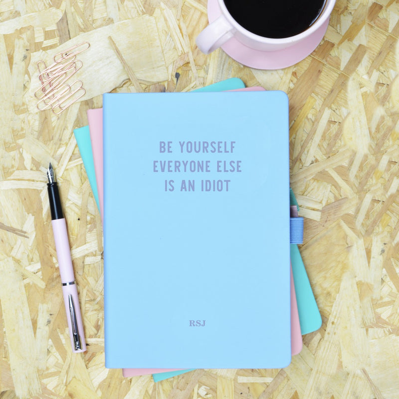 Be Yourself Everyone Else is an Idiot Blue & Purple Personalised Notebook