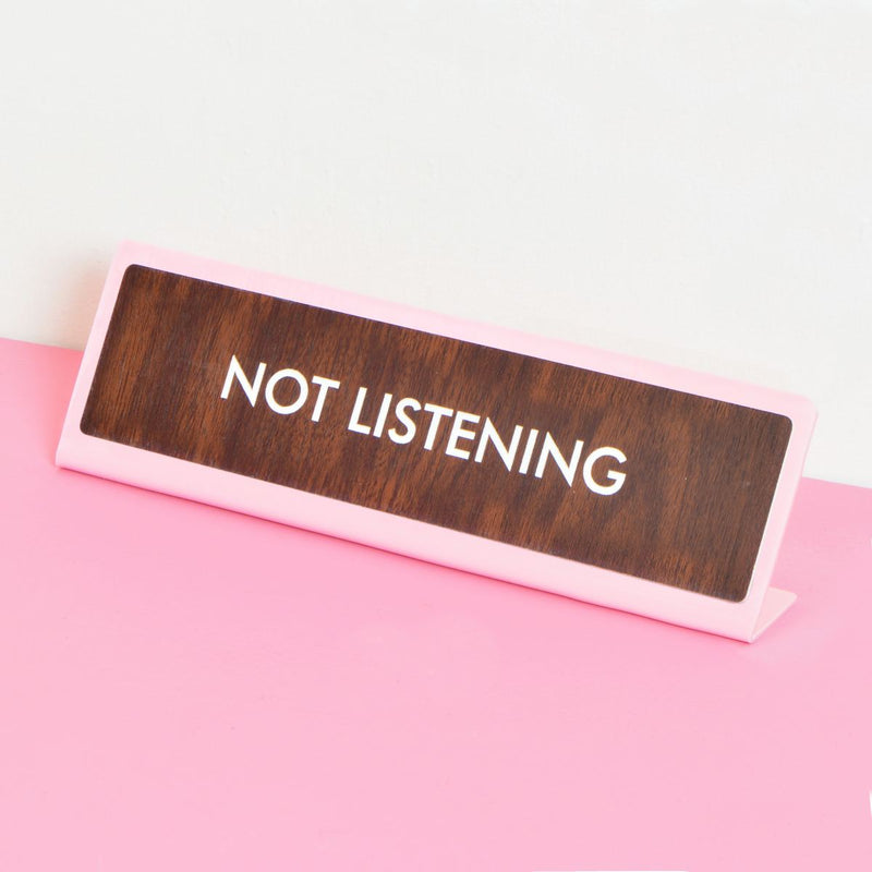 Not Listening Deskplate