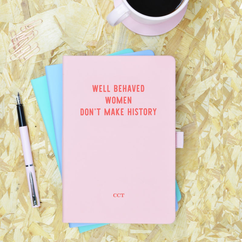 Well Behaved Women Don't Make History Pink & Red Personalised Notebook - SOLD OUT!