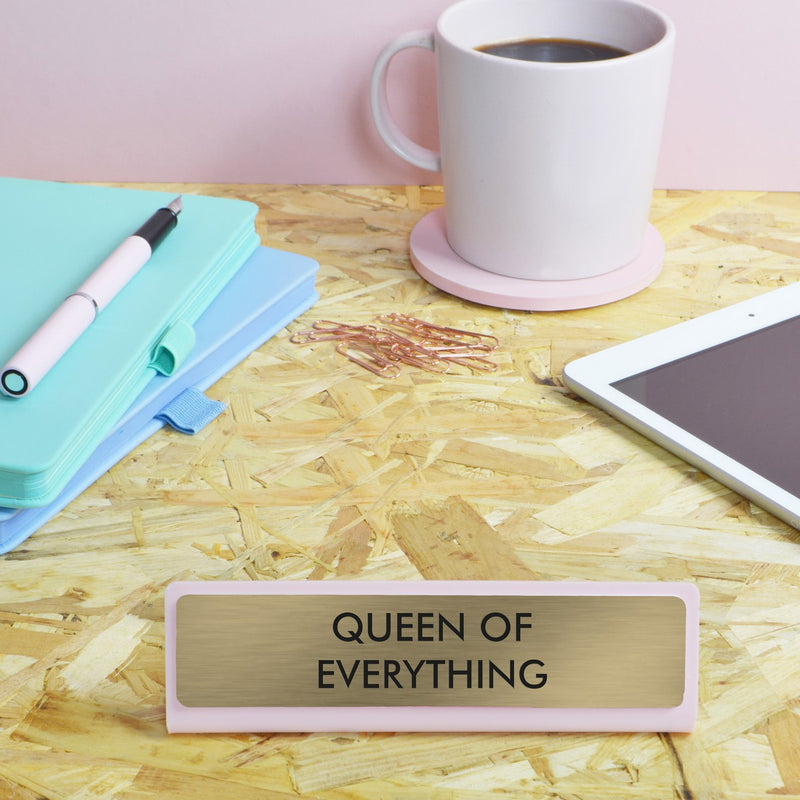 Queen of Everything Deskplate