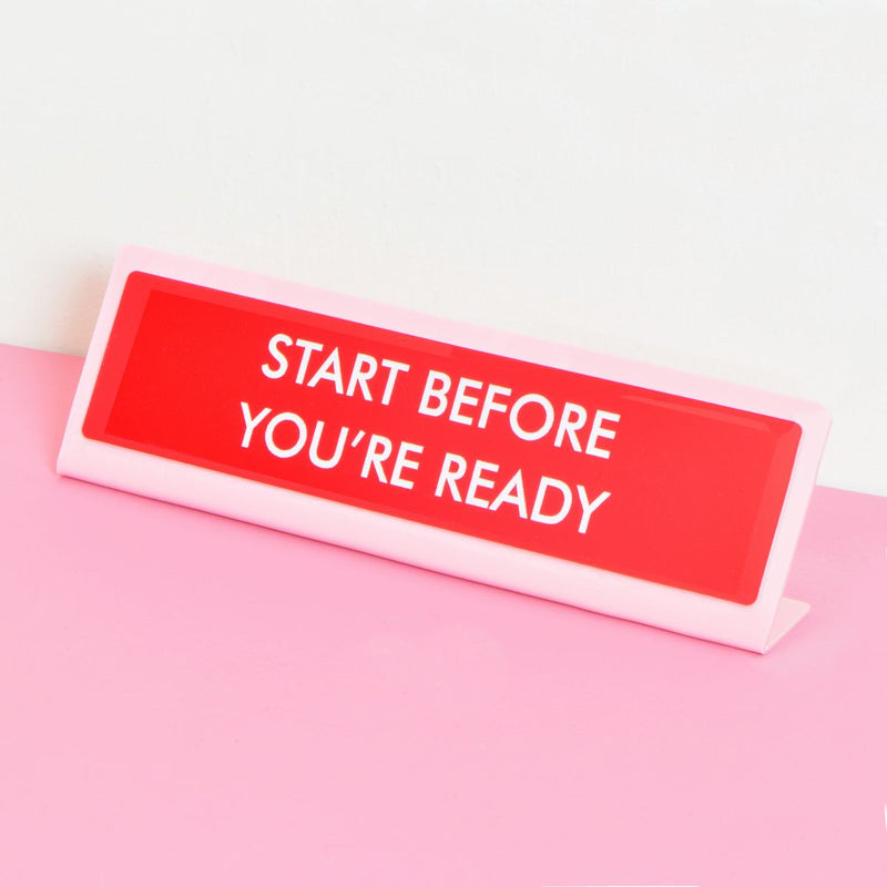 Start Before You're Ready Deskplate