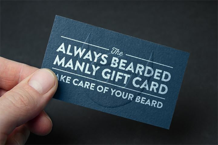 Always Bearded Lifestyle™ Manly Gift Card - Always Bearded Lifestyle