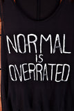 Normal is Overrated Tank