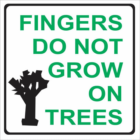 Warning : Fingers do not grow on trees safety sign (M099)