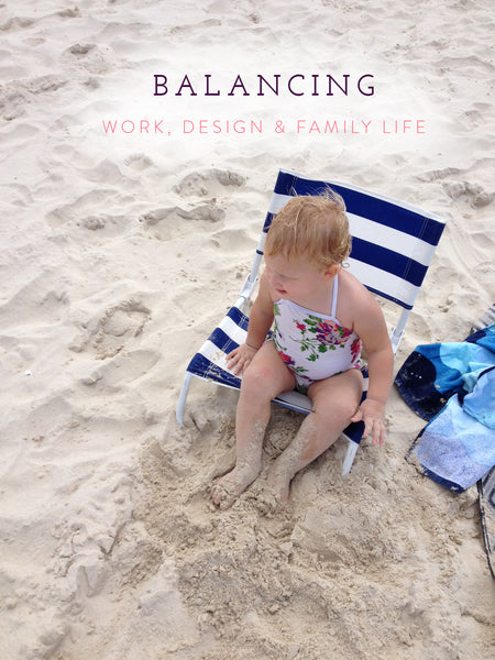 Balancing work, design & family life