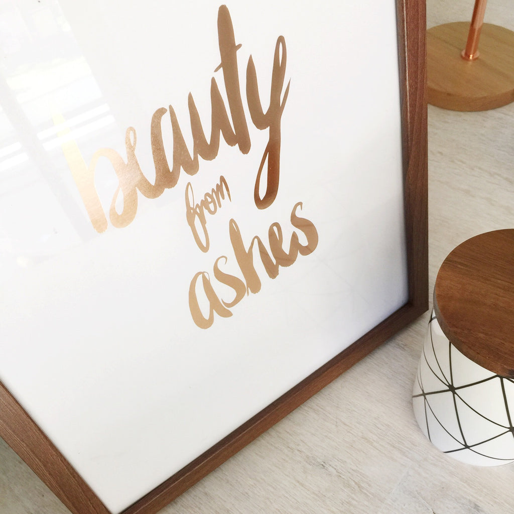 Beauty from Ashes ~ Copper Foil Wall Print