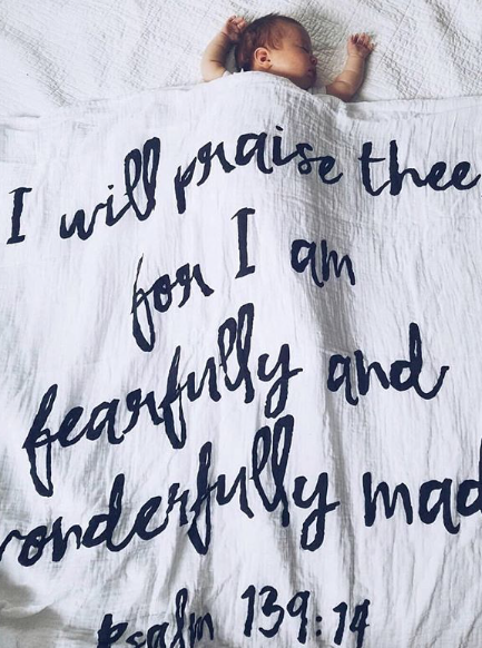 I will praise thee; for I am fearfully & wonderfully made ~ Muslin Wrap
