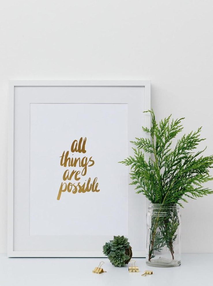 All Things are Possible ~ Gold Foil Wall Print