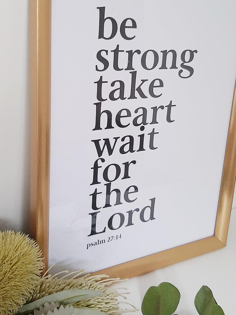 Be Strong, Take Heart ~ Wall Print
