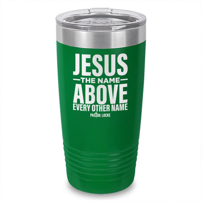 Jesus The Name Above Laser Etched Tumbler