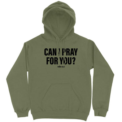 Can I Pray For You Hoodie