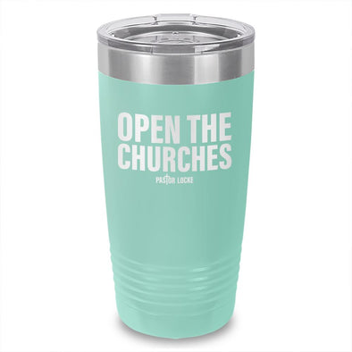 Open The Churches Laser Etched Tumbler