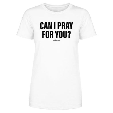 Can I Pray For You Women's Apparel