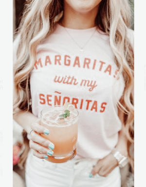 Margaritas With My Senoritas Tee