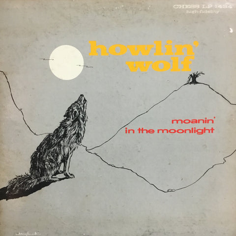 "Howlin' Wolf ""Moanin' In The Moonlight (2nd Press)"""