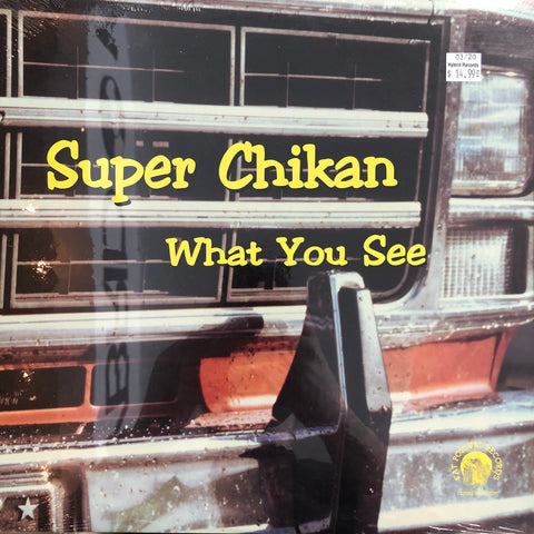 "Super Chickan ""What You See"""