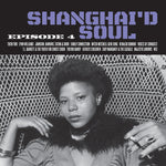 Shanghai'd Soul: Episode 4 (Colored Vinyl)