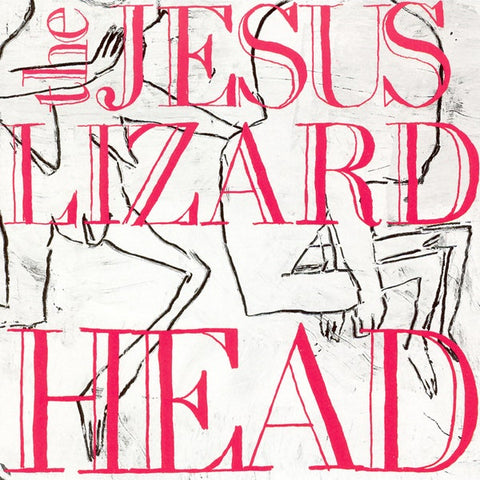 "Jesus Lizard ""Head"""