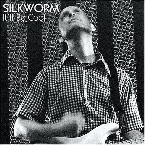 "Silkworm ""It'll Be Cool"""