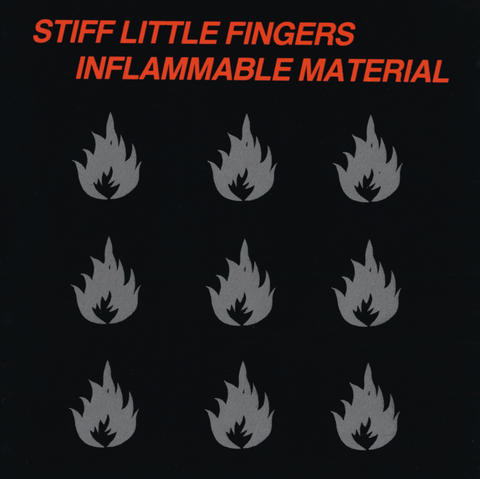 "Stiff Little Fingers ""Inflammable Material"""