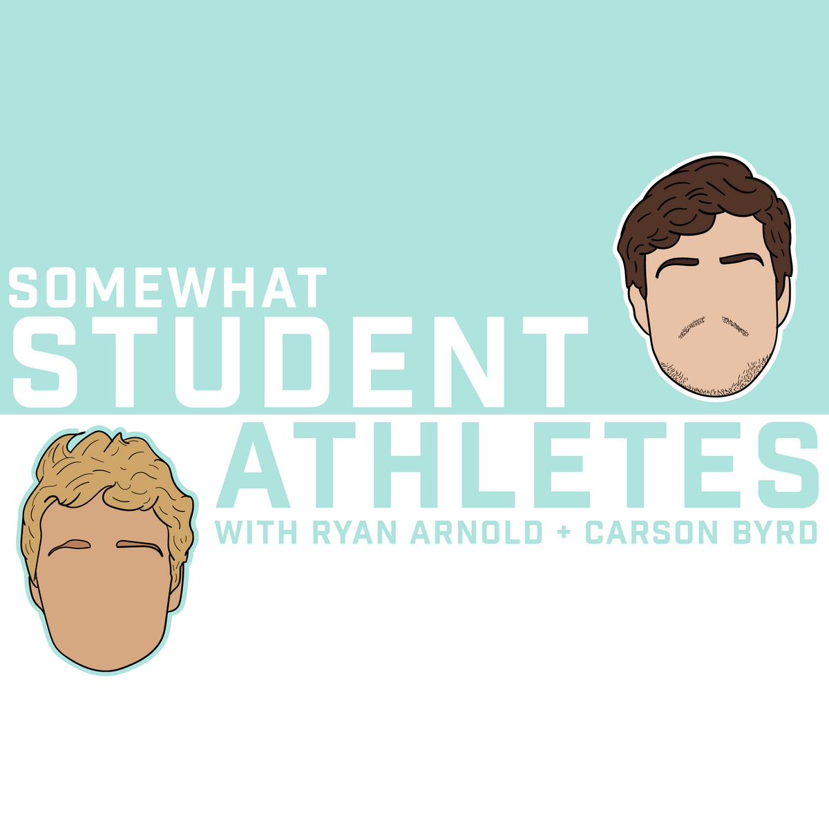 Somewhat Student Athletes with Ryan Arnold and Carson Byrd