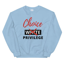 Load image into Gallery viewer, Choice Privilege Unisex Sweatshirt