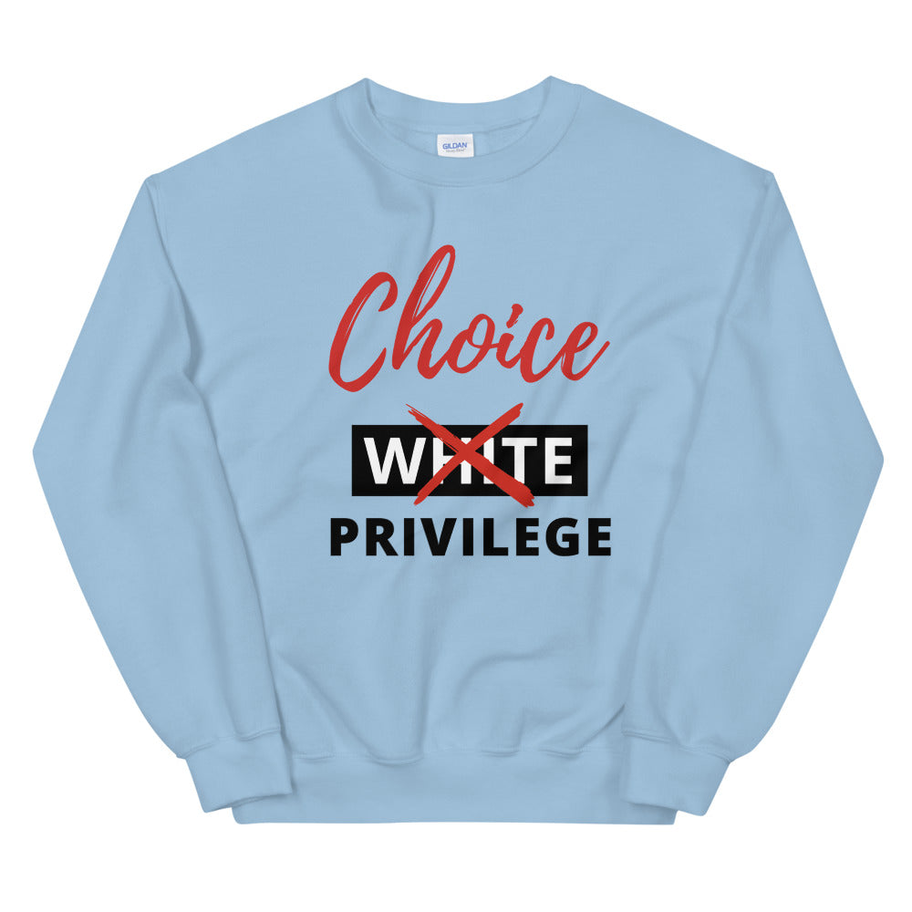 Choice Privilege Unisex Sweatshirt
