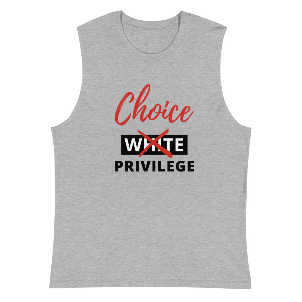 Choice Privilege Muscle Shirt