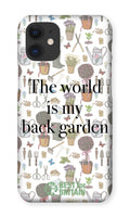 'The World is my Back Garden' Phone Case