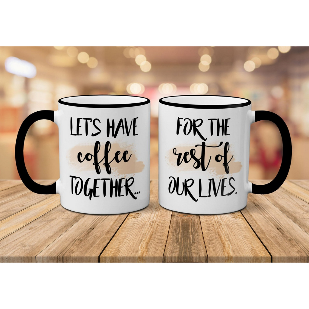 Let's Have Coffee Together ForThe Rest  Of Our lives Set of Two Mug