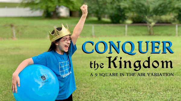 Conquer the Kingdom - a 9 Square in the Air variation