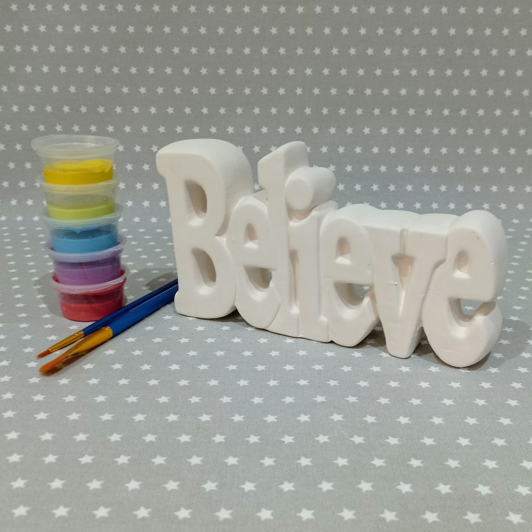 Ready to paint pottery - BELIEVE Plaque