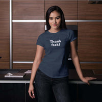 Thank fsck! Women's T-Shirt