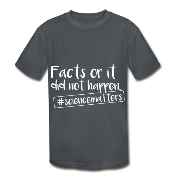 Facts or didnt happen Kids' Moisture Wicking Performance T-Shirt - charcoal