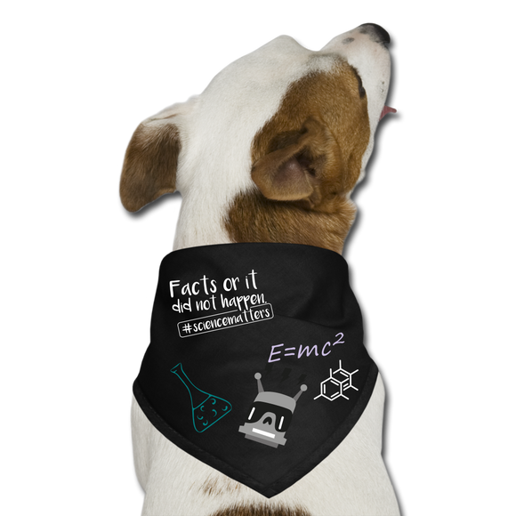 Facts or it didn't happen Dog Bandana - black