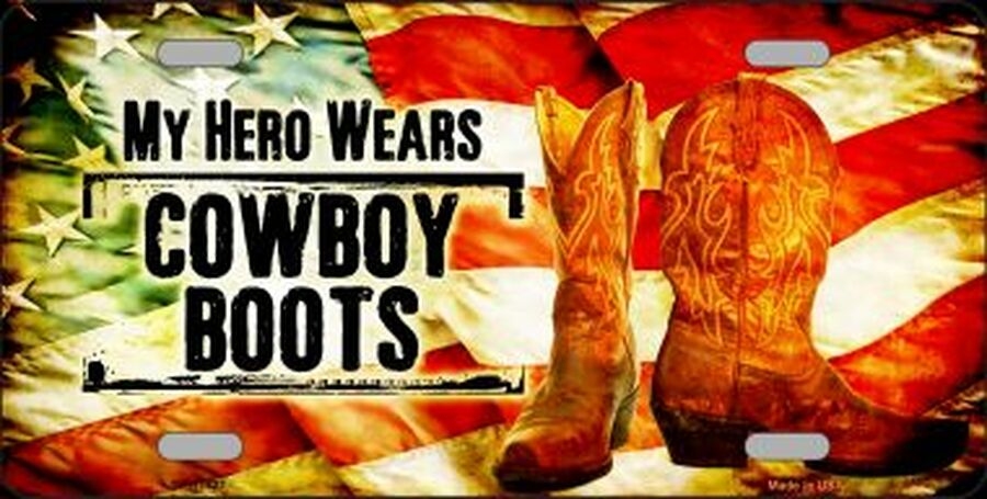 My Hero wears cowboy Boots license plate