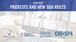 CIO-SP4 Webinar - Capture Strategies From SP3 Bid Protests and New SBA Rules for CTAs and JVs (recording)