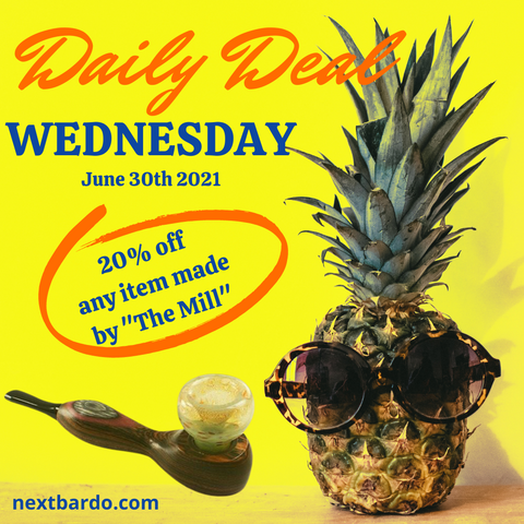 Wednesday June 30th Daily Deal   Save 20% on all Mill pipes & Dugouts