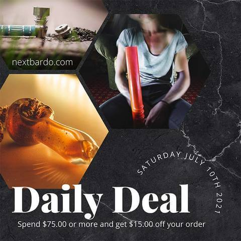 Daily Deal Saturday July 10th | Spend $75 at Next Bardo Online Head Shop get $15 off