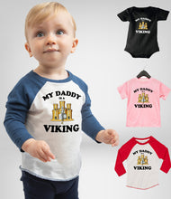 Load image into Gallery viewer, My Daddy Is A Viking - Baby Body Suit / Toddler T-Shirt / Long Sleeve Baseball T-Shirt